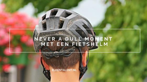 Never a dull moment met een fietshelm